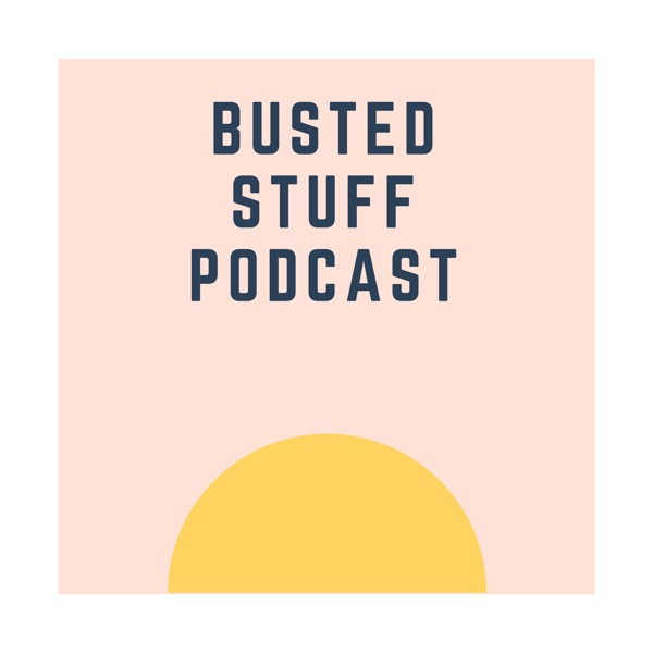 Busted Stuff Podcast