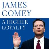 A Higher Loyalty (Unabridged)