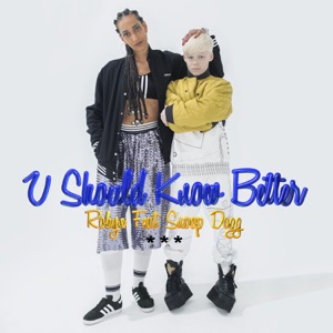 U Should Know Better (Remix) [feat. Snoop Dogg] - Single