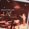 Phillips Phillips Live Single