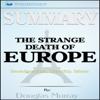 Summary: The Strange Death of Europe (Unabridged) - Readtrepreneur Publishing