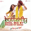 Butterfly Dhol Mix By Panjabi Hit Squad From Jab Harry Met Sejal Single