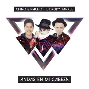 Chino & Nacho - Andas En Mi Cabeza feat. Daddy Yankee