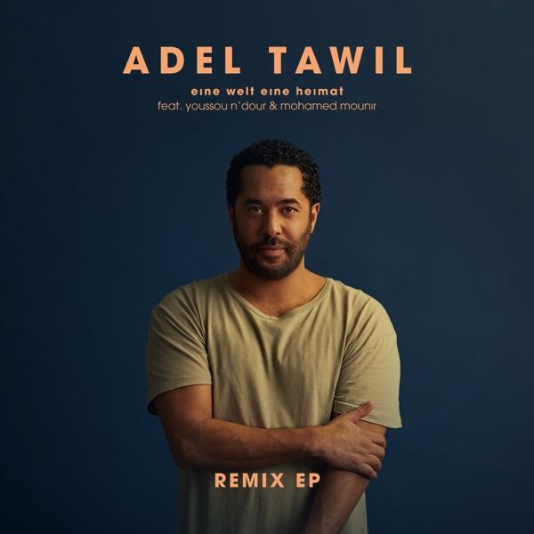 Eine Welt eine Heimat (Remix EP) [feat. Youssou N'Dour & Mohamed Mounir]