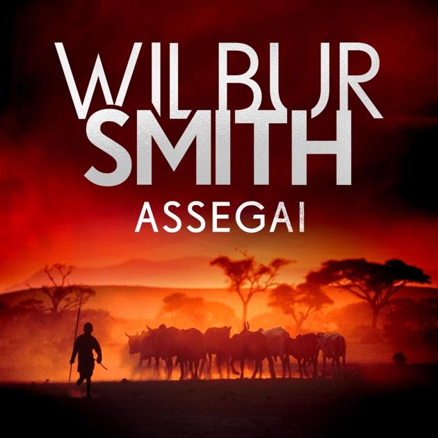 Assegai Courtney 3 Book 5 Unabridged By Wilbur Smith Download