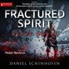 Daniel Schinhofen - Fractured Spirit: Alpha World, Book 5 (Unabridged)  artwork