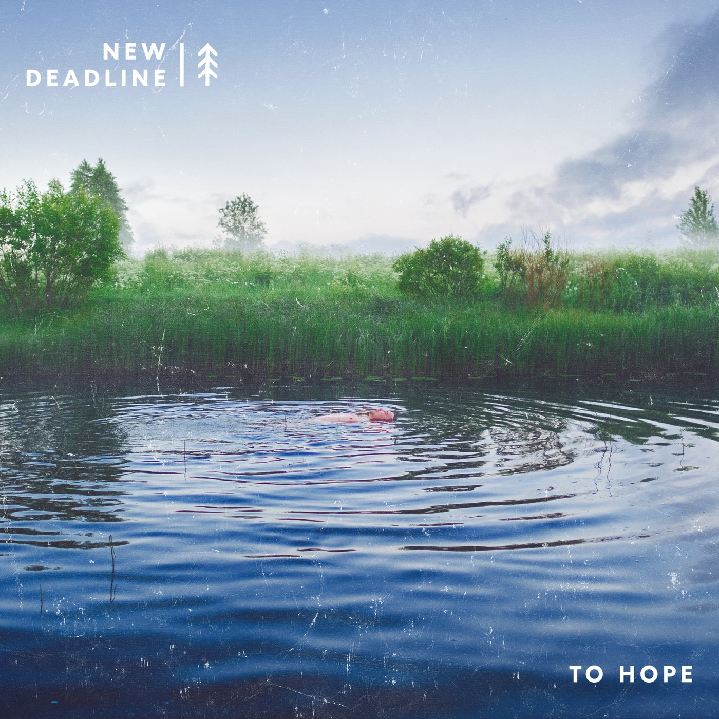 New Deadline - To Hope (2018)