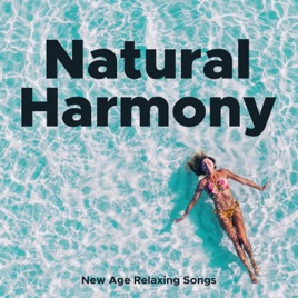 Natural Harmony - New Age Relaxing Songs and Chakra Balancing for  Spirituality by Nature Sounds Radio
