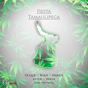 Astral Ent., Aster, Duque, Hardy, Persa & Rous - Fiesta Tamaulipeca