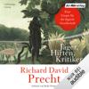 Jäger, Hirten, Kritiker: Eine Utopie für die digitale Gesellschaft - Richard David Precht