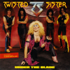 Twisted Sister - What You Don't Know (Sure Can Hurt You) Grafik