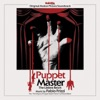 Richard Band - Puppet Master Theme Song