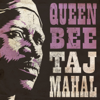 Taj Mahal - Queen Bee  artwork