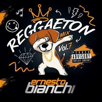 Reggaeton Mix, Vol.7 - EP - Ernesto Bianchi