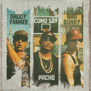 Pacho El Antifeka, Daddy Yankee & Bad Bunny - Como Soy