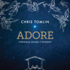 Adore: Christmas Songs of Worship (Deluxe Edition / Live) - Chris Tomlin