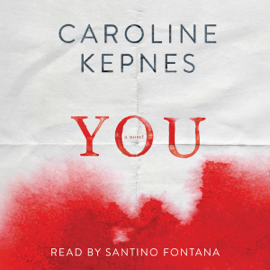 You (Unabridged) - Caroline Kepnes mp3 download