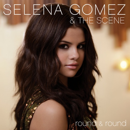 Selena Gomez & The Scene - Round & Round - Single