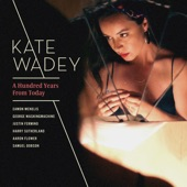 Kate Wadey - I Cover the Waterfront