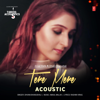 Dhvani Bhanushali & Amaal Mallik - Tere Mere Acoustic (From