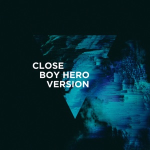 Close (Boy Hero Version) - Single Mp3 Download
