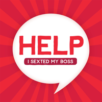 Podcast cover art for Help I Sexted My Boss