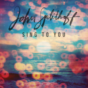 John Splithoff - Sing to You