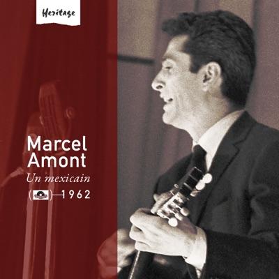 Heritage : Marcel Amont - Un Mexicain (1962) - Marcel Amont