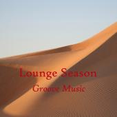 Lounge Season:Groove Music