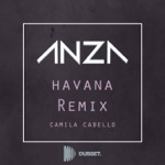Havana (ANZA Unofficial Remix) [Camila Cabello & Young Thug] - Single