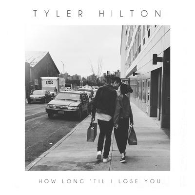 How Long 'Til I Lose You - Single - Tyler Hilton
