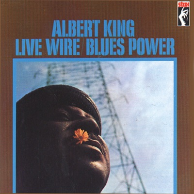 Live Wire / Blues Power (Remastered) - Albert King