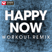 Happy Now (Extended Workout Remix) - Power Music Workout