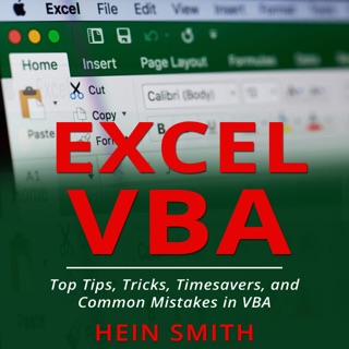 Excel VBA: Top Tips, Tricks, Timesavers, and Common Mistakes in VBA