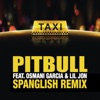El Taxi (Spanglish Remix) [feat. Lil Jon & Osmani Garcia] - Single