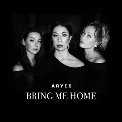 Bring Me Home - Single - Aryes