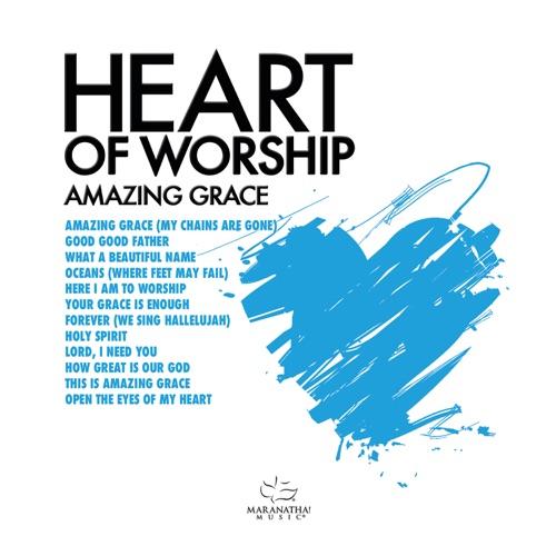 Maranatha! Music - Heart Of Worship - Amazing Grace (2018)
