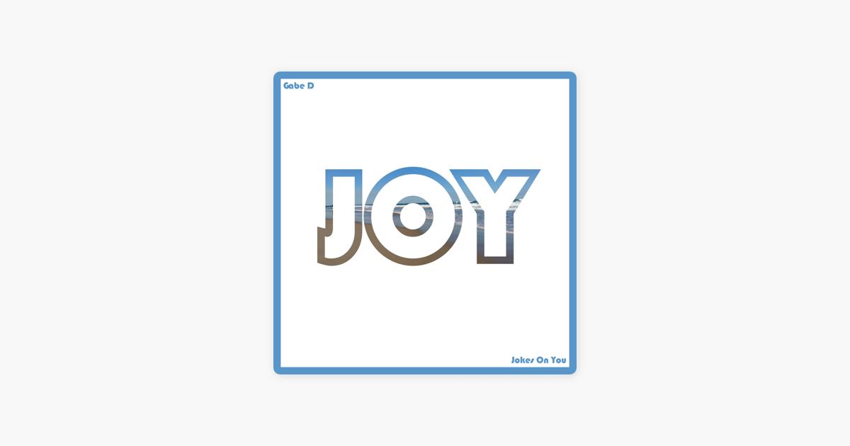 <b>Jokes</b> On <b>You</b> - Single by Gabe D on Apple Music