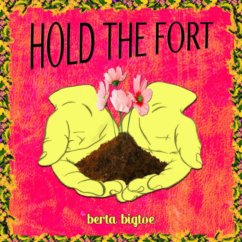 Hold the Fort by Berta Bigtoe