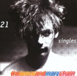The Jesus and Mary Chain - Some Candy Talking