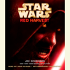 Joe Schreiber - Red Harvest: Star Wars (Unabridged)  artwork