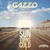 Sun Turns Cold Radio Edit feat Chase Rice Single