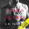 A.M. Hargrove - From Ashes to Flames (Unabridged)  artwork