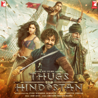 Thugs of Hindostan (Original Motion Picture Soundtrack) - Single