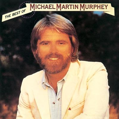 The Best of Michael Martin Murphey - Michael Martin Murphey