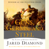 Jared Diamond - Guns, Germs, and Steel: The Fates of Human Societies (Unabridged) artwork