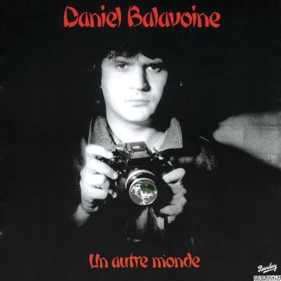 Un autre monde - Daniel Balavoine
