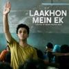 Laakhon Mein Ek (Original Motion Picture Soundtrack) - Single