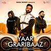 Yaar Graribaaz (feat. Karan Aujla & Shree Brar) - Dilpreet Dhillon