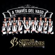 A Través del Vaso - Banda Los Sebastianes - Banda Los Sebastianes